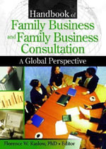 Handbook of Family Business and Family Business Consultation : A Global Perspective :  A Global Perspective