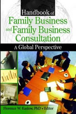 Handbook of Family Business and Family Business Consultation : A Global Perspective - Florence W. Kaslow