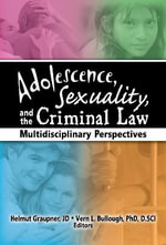 Adolescence, Sexuality and the Criminal Law : Multidisciplinary Perspectives
