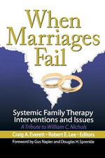 When Marriages Fail : Systemic Family Therapy Interventions and Issues - Craig A. Everett