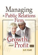 Managing a Public Relations Firm for Growth and Profit - A.C. Croft