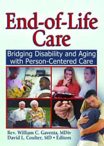 End of Life Care : Bridging Disability and Aging with Person Centered Care - William Gaventa