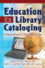 Education for Library Cataloging : International Perspectives :  International Perspectives