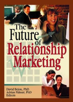 The Future of Relationship Marketing - David Bejou