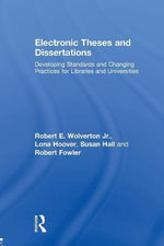 Electronic Theses and Dissertations : Developing Standards and Changing Practices