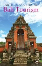 Bali Tourism : Evidence from South America - Arthur Asa Berger