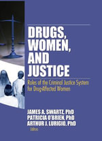 Drugs, Women, and Justice : Roles of Criminal Justice System for Drug-Affected Women