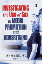 Investigating the Use of Sex in Media Promotion and Advertising