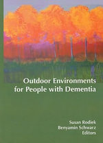 Outdoor Environments for People with Dementia : An Action Plan for Parks and Recreation