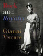 Rock and Royalty :  Photographs from Europe and America - Gianni Versace