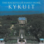 The Rockefeller Family Home : Kykuit - Ann Rockefeller Roberts