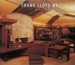 Frank Lloyd Wright : America's Master Architect - Kathryn Smith