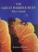 Great Barrier Reef Dive Guide - Roberto Rinaldi