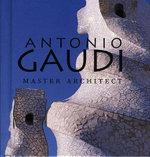 Antonio Gaudi : Master Architect : Tiny Folio - Juan Bassegoda Nonell
