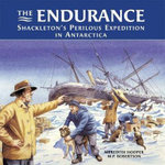 The Endurance : Shackleton's Perilous Expedition in Antartica - Meredith Hooper