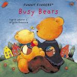 Funny Fingers : Busy Bears - Brigitte Pokornik