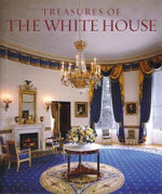 Treasures of the White House - Betty C. Monkman