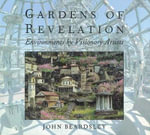 Gardens of Revelation : Environments by Visionary Artists - John Beardsley