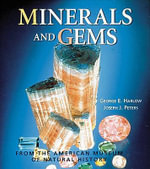 Minerals and Gems : From the American Museum of Natural History - George E. Harlow