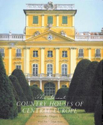 The Great Country Houses of Europe : The Czech Republic, Slovakia, Hungary, Poland - Gerhard Trumler