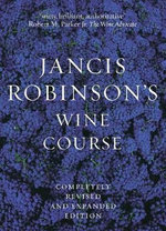 Jancis Robinson's Wine Course : A Guide to the World of Wine - Jancis Robinson