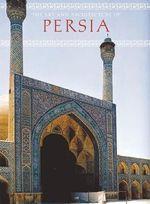 The Art and Architecture of Persia - Giovanni Curatola