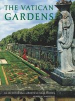 Vatican Gardens : An Architectural and Horticultural History - Alberta Campitelli