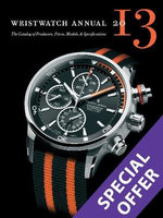 Wristwatch Annual 2013 : The Catalog of Producers, Prices, Models, and Specifications - Peter Braun