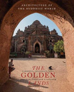 The Golden Lands : Cambodia, Indonesia, Laos, Myanmar, Thailand & Vietnam - Vikram Lall