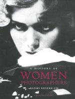 A History of Women Photographers - Naomi Rosenblum