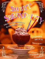 Sweet Serendipity : Delicious desserts and devilish dish - Stephen Bruce