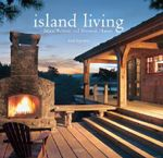 Island Living : Inland Retreats and Shoreside Havens - Linda Leigh Paul