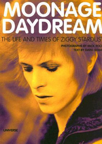 Moonage Daydream : The Life and Times of Ziggy Stardust - David Bowie