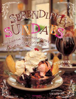 Serendipity Sundaes : Ice Cream Constructions & Frozen Concoctions - Stephen Bruce