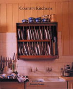 Country Kitchens : A Home Renovation Survival Guide - Jocasta Innes