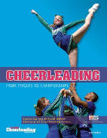 Cheerleading : From Tryouts to Championships - Cheerleading Magazine