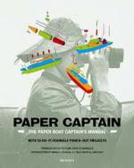Paper Captain : The Paper Boat Captain's Manual - Juliet Cezzar