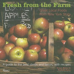 Fresh from the Farm : Great Local Foods from New York State - Susan Miesel