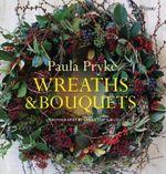 Wreaths & Bouquets - Paula Pryke