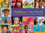 Children of the World : How We Live, Learn, and Play in Poems, Drawings, and Photographs - Anthony Asael
