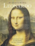 Discovering Leonardo : The Art Lover's Guide to Understanding Da Vinci's Masterpieces - Paul Crenshaw