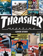 Thrasher Magazine : Cover Story - Thrasher Magazine