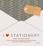 I Heart Stationery : Fresh Inspirations for Handcrafted Cards, Note Cards, Journals, & Other Paper Goods - Charlotte Rivers