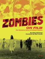 Zombies on Film : The Definitive Story of Undead - Ozzy Inguanzo