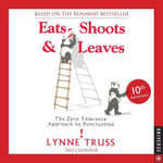 Eats, Shoots & Leaves Day-To-Day Calendar : The Zero Tolerance Approach to Punctuation - Lynne Truss