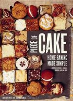 Piece of Cake : Home Baking Made Simple - David Muniz