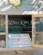 A Well Kept Home : Household Traditions and Simple Secrets from a French Grandmother - Laura Fronty