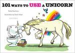 101 Ways to Use a Unicorn - Robb Pearlman