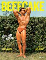 Beefcake : 100% Rare, All-Natural, All-American - Petra Mason