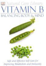 Natural Care Library : Vitamin B : Balancing Body & Mind - Stephanie Pedersen
